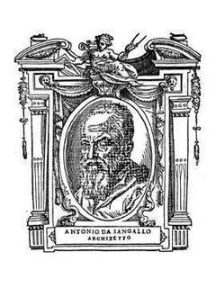 Антонио да Сангалло Младший (Antonio da Sangallo il Giovane)